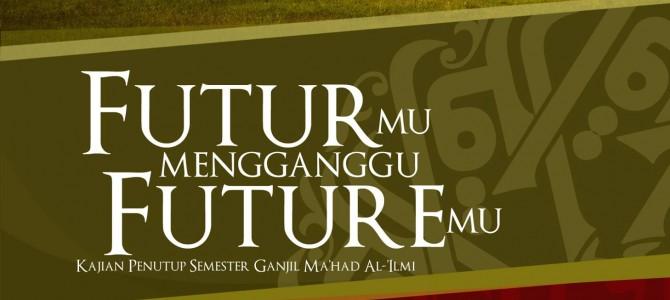 """Kajian Penutupan Semester Ganjil: """"FUTURmu Mengganggu FUTUREmu"""" (Yogyakarta, 26 Januari 2014)"""