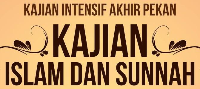 """Kajian Intensif Sepekan: """"Kajian Islam dan Sunnah"""""""