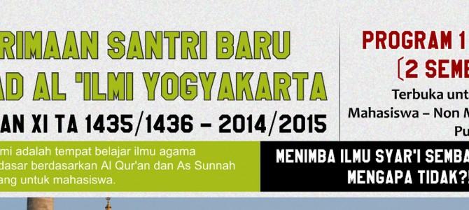 Penerimaan Santri Baru  Ma'had Al 'Ilmi Yogyakarta  Angkatan XI  (Tahun Ajaran 1435/1436 – 2014/2015)