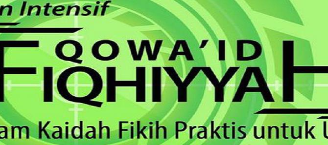Kajian Intensif Qawa'id Fiqhiyyah : Beragam Kaidah Fikih Praktis Untuk Umum (Yoygyakarta, 8-9 November 2014)